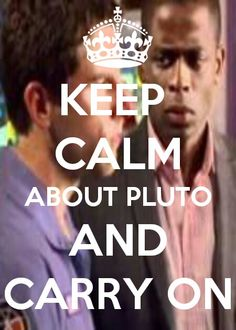 Keep Calm About Pluto and Carry On - Psych