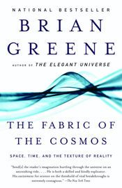 The Fabric of the Cosmos   http://paperloveanddreams.com/book/419970787/the-fabric-of-the-cosmos   From  Brian Greene, one of the world's leading physicists and author the Pulitzer  Prize finalist The Elegant  Universe, comes a grand tour of the universe that makes us look at  reality in a completely different way.Space and time form the very  fabric of the cosmos. Yet they remain among the most mysterious of concepts. Is  space an entity? Why does time have a direction? Could the universe…