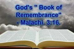God (Jehovah) has a book of remembrance about everyone. He says he will remember all those thinking upon his name, and honoring him. Are you one who honors God's name, Jehovah? Psalm 83:18 KJV, DNKJV, NWT, RSV