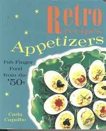 appetizers from the 1950s   ... Barbara I tracked this retro appetizers cookbook for only $10 bucks