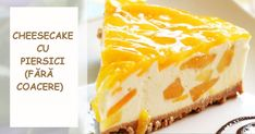 Cheesecake cu piersici (fără coacere) — un desert foarte delicat! - Retete-Usoare.eu Biscuit, Cheesecake, Desserts, Sweet Treats, Cookie Favors, Tailgate Desserts, Postres, Cheesecakes, Deserts