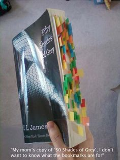 """my mom's copy of '50 shades of grey', i don't want to know what the bookmarks are for.""  lol!"