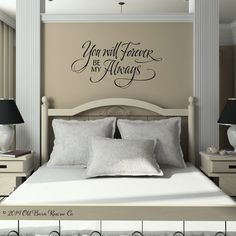 You Will Forever Be My Always, Master Bedroom Wall Art, Love Wall Decal, Bedroom Quote, Love Vinyl Wall Decal Living Room Decor, Bedroom Decor, Wall Decor, Wall Art, Bedroom Quotes, Wall Decals For Bedroom, Couple Bedroom, Bedroom Ideas Master For Couples, Love Wall