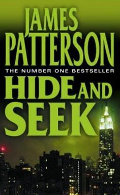 #Download or #Read #EBook #HideandSeek #BestSeller by #JamesPatterson for #Free on ebooks4ever.wordpress.com. I Love Books, Great Books, Books To Read, James Patterson, Thriller Books, Mystery Books, Book Authors, So Little Time, Book Lists