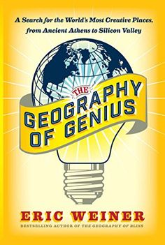 "The Geography of Genius: A Search for the World's Most Creative Places from- 1451691653 - The Geography of Genius: A Search for the World's Most Creative Places from Ancient Athens to Silicon Valley by Eric Weiner [caption id="""" align=""ali...  #EricWeiner #Travel"