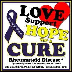 Repin and/or Like if you Love support & Hope for a Cure for Rheumatoid Disease aka Rheumatoid Arthritis. More information at Rheumatoid Patient Foundation or http://rheum4us.org/