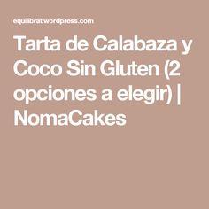 Tarta de Calabaza y Coco Sin Gluten (2 opciones a elegir) | NomaCakes