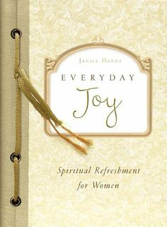 Everyday Joy (Spiritual Refreshment for Women) by Janice Hanna. $5.51. http://www.letrasdecanciones365.com/detailp/dpifh/Bi0f0h4xDw9aFeUk2n2k.html. Author: Janice Hanna. Publisher: Barbour Books (November 10, 2010). 226 pages. Joy at home. Joy at work. Joy - in every area of life. These are just a few of the timely topics included in this refreshing volume designed to lighten your day and lift your spirit. Each reading will speak to your heart as you experience the perpe...