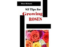$5 Yeeeha! show you 75 tips on how to grow Roses on fiverr.com  http://fiverr.com/bestofferings/show-you-75-tips-on-how-to-grow-roses