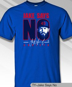 JAKE ARRIETA, CHICAGO CUBS, JAKE SAY'S NO SHIRT #MLBPA #ChicagoCubs