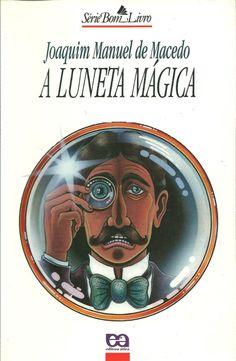 A Luneta Mágica, de Joaquim Manoel de Macedo