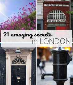 21 Amazing secrets of London - All the times I've explored this city... some of these things were right under my nose and I didn't even know it! List of places to discover next time I'm there!