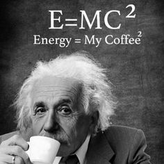 Listo This is great as I love coffee and appreciate Albert Einstein! Coffee Talk, Coffee Is Life, I Love Coffee, My Coffee, Coffee Drinks, Coffee Shop, Coffee Cups, Coffee Lovers, Monday Coffee
