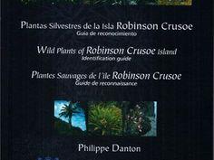 """Plantas silvestres de la Isla Robinson Crusoe: guía de reconocimiento (2004) que nos invita a explorar la rica vegetación con la que cuenta. """"El Archipiélago de Juan Fernández es un lugar de gran interés científico. Las plantas que allí viven son las más fascinantes y la tasa de endemismo, es decir el porcentaje de especies vegetales que no se puede encontrar más que en este lugar del mundo, es una de las más elevadas del planeta"""" (Danton, 2004)"""
