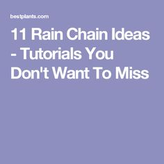 11 Rain Chain Ideas - Tutorials You Don't Want To Miss