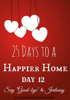 25 Days to a Happier Home — Say Good-bye to Jealousy