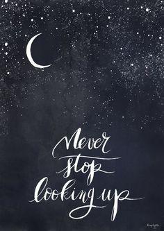 Never stop looking up. Wonder.