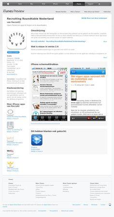De Recruiting Roundtable Nederland iPhone App!     Wil je niets missen van alle belangrijke en interessante blog-artikelen op het gebied van Recruitment, Loopbaan, HRM en Arbeidsmarktcommunicatie? En lees je deze artikelen het liefst op je mobiele telefoon? Deze app bevat een grote verzameling van actueel nieuws en expert artikelen.     Download via iTunes: http://itunes.apple.com/nl/app/recruiting-roundtable-nederland/id383023480?mt=8