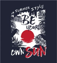 Summer slogan with tropical leaf and sun. T Shirt Logo Design, Graphic Design Fonts, Tee Design, Summer Slogans, Sad Art, Tropical Leaves, Vintage Posters, Vector Background, Couture
