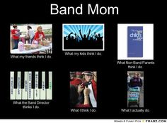 band moms   Band Mom... - Meme Generator What i do