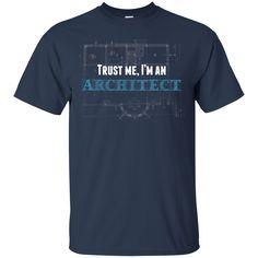 Architect Shirts Trust me I'm an Architect T-shirts Hoodies Sweatshirts Architect Shirts Trust me I'm an Architect T-shirts Hoodies Sweatshirts Perfect Quality