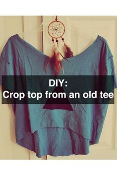 diy crop top- we all have t-shirts that have gotten too big so this is perfect.: