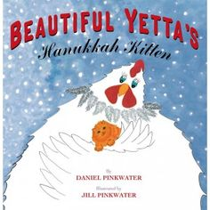 In the picture book Beautiful Yetta's Hanukkah Kitten, Yetta hears a cat meowing in the snow and takes it to a lovely grandmother.