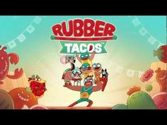 ▶ Rubber Tacos Launch Trailer - YouTube