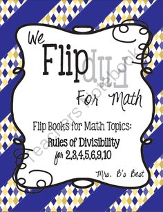 Flip for Math: Step-By Step, Rules of Divisibility from Mrs Bs Best on TeachersNotebook.com (10 pages)