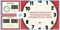 Read, Write and Convert Time Between Analogue and Digital 12 Hour Clocks Presentation 12 Hour Clock, Presentation, Writing, Digital, Reading, Word Reading, Reading Books, Writing Process, Libros
