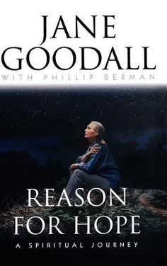Reason for Hope. Author: Jane Goodall