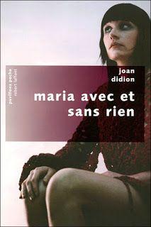 Lundi Librairie : Maria avec et sans rien de Joan Didion http://www.parisladouce.com/2014/08/lundi-librairie-maria-avec-et-sans-rien.html