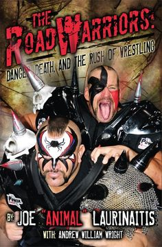 NonfictionThey snacked on danger, dined on death, and lived life on the edge.The Road Warriors: Danger, Death, and the Rush of Wrestling is the captivating true story of The Legion of Doom: The Road Warriors. Wrestling Team, Wrestling Superstars, British Wrestling, The Road Warriors, Wwe Tna, Professional Wrestling, Wwe Wrestlers, So Little Time, Death