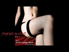 3 HOURS PORNO WAVE - CASUAL SEX WELLNESS - The Hottes Erotic Lounge for lovers - YouTube