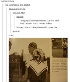 Gentle Reminder That Jensen Ackles Used To Be A Cheerleader ---- although if you read the comments below someone points out that it seems like a powderpuff game with the guys cheering and the girls playing and i think they might be right