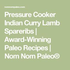 Pressure Cooker Indian Curry Lamb Spareribs | Award-Winning Paleo ...