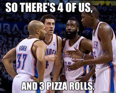 #Lol. #Thunder pizza roll jokes