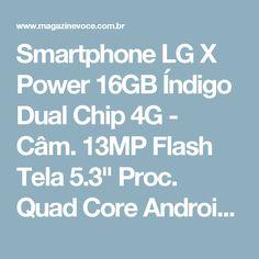 "Smartphone LG X Power 16GB Índigo Dual Chip 4G - Câm. 13MP Flash Tela 5.3"" Proc. Quad Core Android - Magazine 01franklyn"