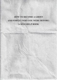 """How to become a ghost"""