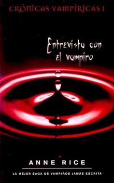 1. ENTREVISTA CON EL VAMPIRO - SERIE CRÓNICAS VAMPÍRICAS, ANNE RICE http://bookadictas.blogspot.com/2014/11/serie-cronicas-vampiricas-anne-rice.html