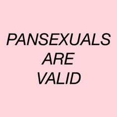 and ps ! pansexuals and bisexuals aren't the same thing!!