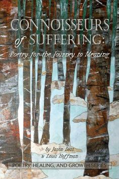 """""""You Are Not My Mother"""" appears in Connoisseurs of Suffering: Poetry for the Journey to Meaning, edited by Jason Dias and Louis Hoffman as part of University Professors Press' Poetry, Healing, and Growth Book Series. http://universityprofessorspress.com/product/connoisseurs-of-suffering-poetry-for-the-journey-to-meaning/"""