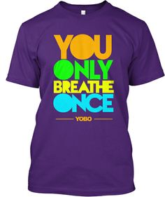 You Only Breathe Once (YOBO) Swim shirt!
