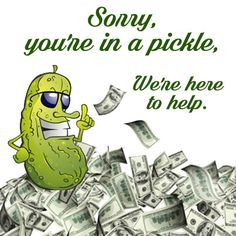Sorry to hear you're in a pickle, When you need cash, we are here for you. Cash loans for your unwanted merchandise.