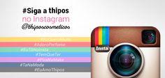 A Thipos está no #Instagram \0/ Novidades e muito mais sobre os produtos que todo mundo ama ♥ Siga >> http://instagram.com/thiposcosmeticos