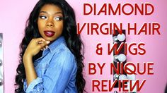 Diamond Virgin Hair Mink Brazilian Body Wave + Wigs By Nique Frontal Review