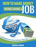 Free Kindle Book -   MAKE MONEY: How to Make Money Without Having a Job: Get Paid From Home & Enjoy Your Life (Investing, Day Trading, Passive Income, Day Trading Stocks) (Network ... Day Trading Strategies, Money Book 1)