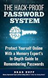 Free Kindle Book -   The Hack-Proof Password System: Protect Yourself Online With a Memory Expert's In-Depth Guide to Remembering Passwords