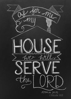 """As for me and my house we will serve the Lord"" by tennesseandesigns Chalkboards are so cute especially with Bible verses."