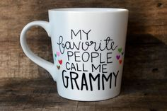 My Favorite People Call Me Grammy, Handwritten Coffee Mug, Gift for Grandma, Custom Coffee Mug for Grandma, Grandkids Presents For Grandma, Grandma Gifts, Sister Gifts, Diy Gifts For Girlfriend, Diy Christmas Gifts For Family, Grandparent Gifts, Mom Day, Crafts To Make And Sell, Grandparents Day